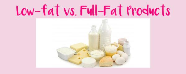 Low fat vs full fat products