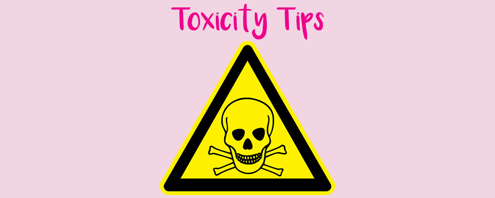 Toxicity Tips